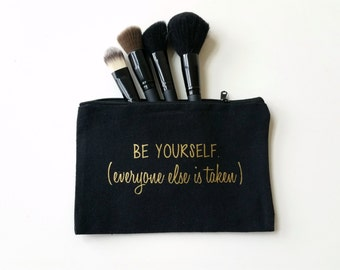 Be Yourself (everyone else is taken) Canvas Makeup Bag//Motivational Gift//Cosmetic Pouch