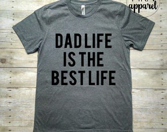 Fathers Day Gift, Dad Life Best Life Tshirt