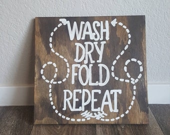 Laundry Room Sign, Wash Dry Fold Repeat
