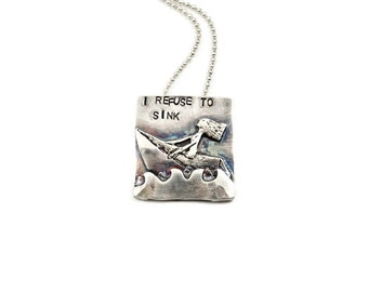 Inspirational Silver Jewelry, Sterling Empowerment Jewelry, Unusual Jewelry Gift For Women, Robin Wade Jewelry, Refuse To Sink Jewelry, 2395