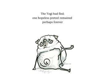 Yoga Mistake Pug Poetry - Pug yoga gift, yoga card, yoga art print with pug yoga, funny card or yoga studio decor by Inkpug