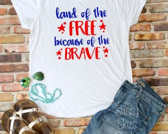 SOFT SHIRT - Land of the Free, Because of the Brave Shirt - Patriotic - America - 'Merica - 4th of July - Fourth of July - USA - Lake -Beach