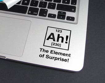 Ah! The Element of Surprise,Element of Surprise,Mac Decal Element,Macbook Element,Chemistry Decal,Periodic Element,Laptop decal,Sticker