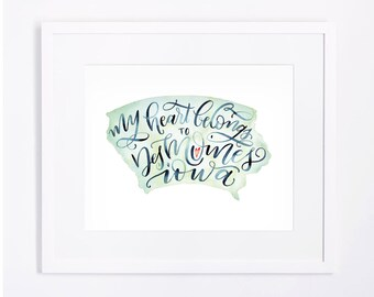 My Heart Belongs to Des Moines, Iowa - Watercolor Brushed Calligraphy Print