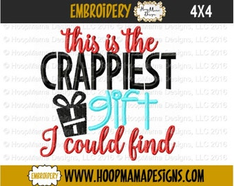 Christmas Toilet Paper Embroidery Design - This Is The Crappiest Gift I Could Find - 4x4 Christmas Holiday New Years Eve Santa Embroidery