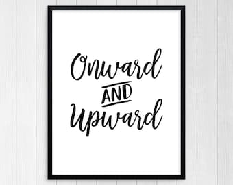 Printable Art, Onward And Upward, Wall Art, Inspirational Quote, Motivational Quote, Room Decor, Typography Art Print, Keep Pushing Forward