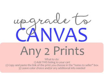 Canvas Wall Art - Canvas Upgrade - Gallery Wrapped - One Ready to Hang - Choose the Design