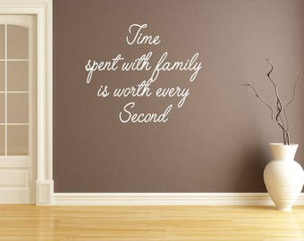 Time spent with family is worth every Second Wall Decal Custom Made Customize Size Color Customized Wall Stickers And Custom Wall Decals