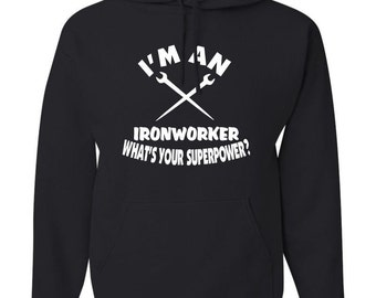 I'm an IronWorker  What's your superpower?  Black Hooded Sweatshirt Hoodie Hoody  With Custom Text(optional)
