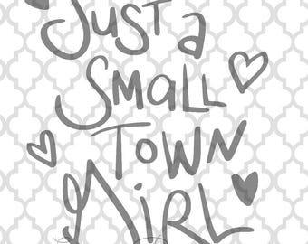 Just a small town girl hand lettered svg png dxf