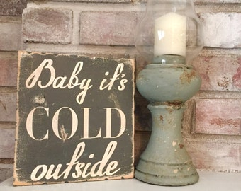 wooden sign- Baby its cold outside