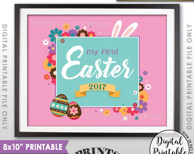 "My First Easter Sign, First Easter Photo Prop, Baby's 1st Easter 2017 Easter Print, Instant Download 8x10"" Printable Sign, Pink Background"