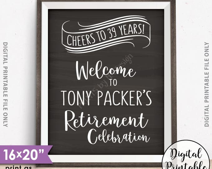 """Retirement Party Sign, Welcome to the Retirement Celebration, Cheers to Years, Congratulations, Printable 8x10/16x20"""" Chalkboard Style Sign"""