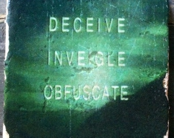 OVERSTOCK SALE: Deceive Inveigle Obfuscate X-Files Quote Coaster or Decor Accent