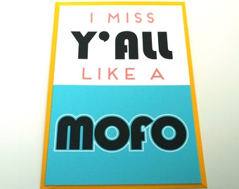I Miss Y'all Like a MOFO Greeting Card : Free Shipping