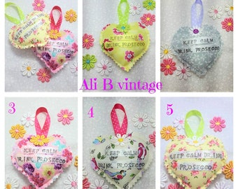 Scented heart hanger keep calm drink prosecco  scented fabric heart shabby chic heart prosecco scented heart floral heart bird hanger