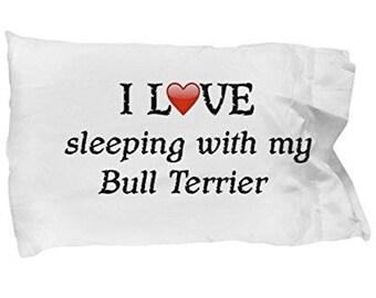 I Love My Bull Terrier Pillowcase