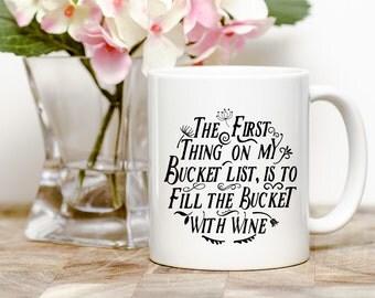 Bucket List, Wine, Dishwasher Safe, Microwave Safe, coffee mug, coffee lover gift, printed mug