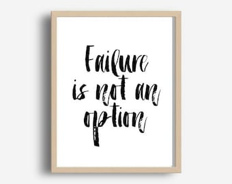 Inspirational quote, Failure Is Not an Option, Printable Wall Art, Motivational Print, Typography Print, Instant download, Modern Wall Art
