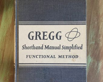 GREGG Shorthand Book / Vintage Shorthand Functional Method by Louis A. Leslie Hardcover 1949 / Vintage Old School Shorthand Book