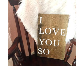 I Love You So hanging wood sign//wood sign//nursery wood sign