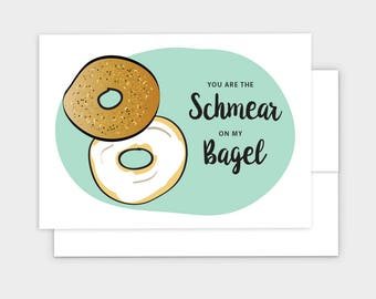 You are the Schmear on My Bagel - Funny Valentine's Day Card
