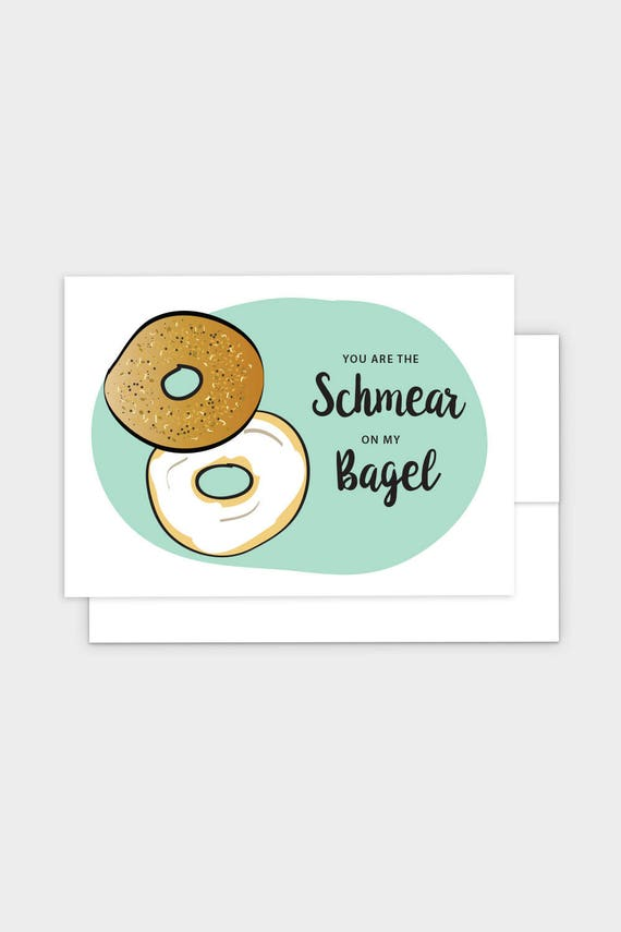 You Are The Schmear On My Bagel Funny Jewish Greeting Card