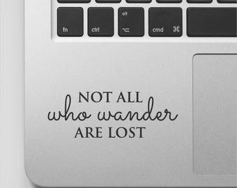 Macbook Sticker Lord of the Rings Quote Adventure Decal Inspirational Sticker Quote - Not all who wander are lost Motivational Laptop Decal