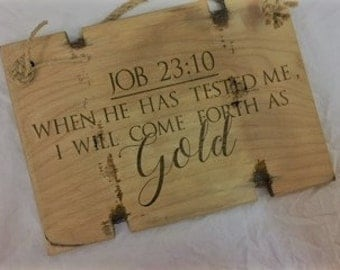 "When he has tested me, I will come forth as gold"" Plaque"