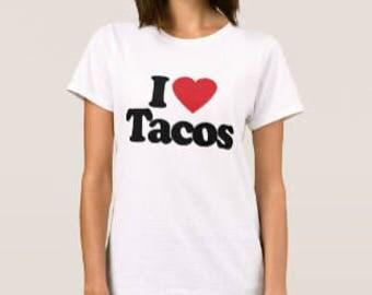 I LOVE TACOS Burritos Ladies T-shirt