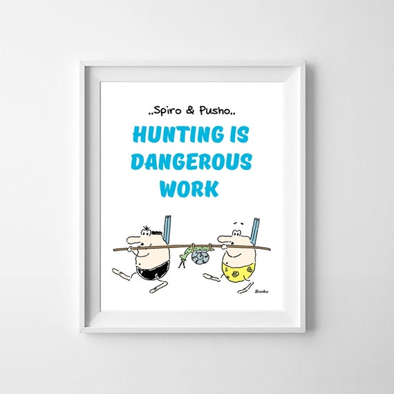 Spiro And Pusho Hunting Quotes Funny People Cartoon Instant Download Typography Wall Art Quote Printable Home Kids Room Nursery Decor