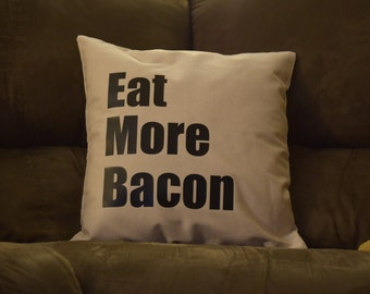 Eat More Bacon Throw Pillow Cover - Everyday pillow cover - Bacon Pillow Cover - Bacon Throw Pillow