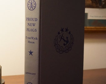 Proud New Flags/1951 / F. van Wyck Mason/ Civil War Naval History/ Ironclads / Vintage Book/ Naval History/ Military History/ Civil War