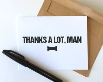 Thanks a lot Man - Groomsmen Thank You - Groom Thank You - Groomsman Thanks - Groom Card - Guy Card - Man Thank You Card - Masculine Card
