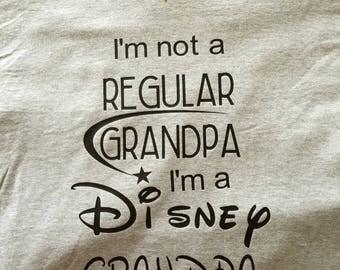 Disney Grandpa, I'm not a Regular Grandpa I'm a Disney Grandpa, Grandpa Gift, Disney Inspired,Grandpa Disney Shirt, Fathers Day Gift