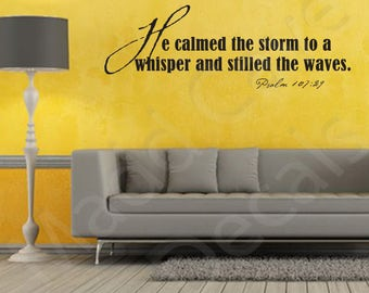 Psalm 107:29 Calmed The Storm Vinyl Wall Decal Quote Scripture