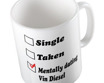 Mentally dating Vin Diesel mug