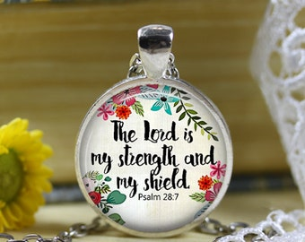 Psalm 28:7 The Lord is my Strength Bible verse necklace Scripture Jewelry Bible Verse pendant Religious jewelry Spiritual jewelry 30mm