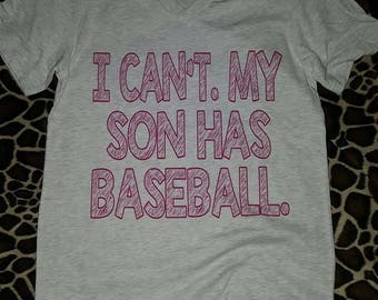 Womens tee, i cant my son has baseball