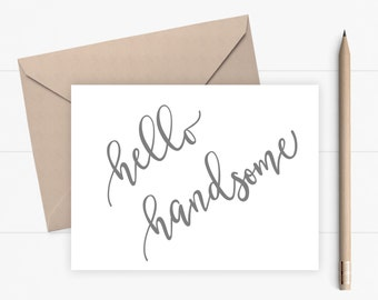 Love Card for Boyfriend Husband Friend Valentines Card Romantic Birthday Card I Love You Card Just because Card Note Card. Hello Handsome