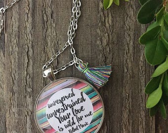 Your Love Is Wild For Me Necklace/Christian Jewelry/Song Lyrics Pendant Necklace