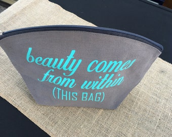 Beauty comes from within his bag cosmetic tote
