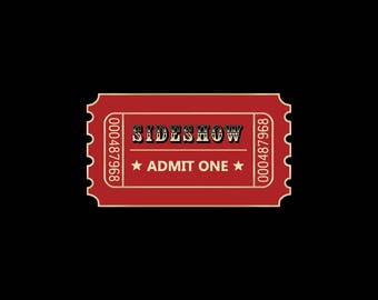 Side Show Ticket Pin PRE-ORDER