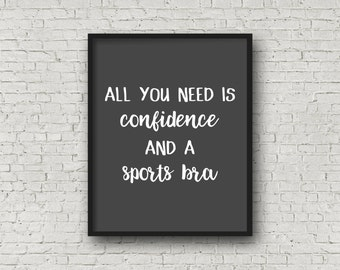 All You Need Is Confidence And A Sports Bra, Fitness Motivation, Motivational Poster, Inspirational Wall Art, Fitness Gifts, Running Gifts