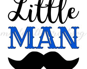 Little Man, Mustache, Baby Boy, Nursery, SVG File, Digital Print, PNG, PDF, Cut File, Silhouette, Cricut