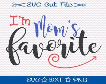 I'm Mom's Favorite Svg / Mom SVG File / Mother's Day SVG File / Mothers Day SVG Cutting File / Mother SvG / Best Mom svg