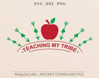 Teacher SVG Teaching svg Teaching my tribe svg School Svg Dxf files Apple svg Cricut downloads Cricut files Silhouette files for Silhouette