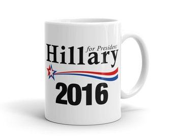 Hillary Clinton Mug - Hillary for President Mug, Democrat Mug, Vote Hillary Mug, Hillary 2016 Mug President 2016 Mug Voting Mug #1167