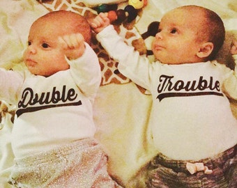 Double Trouble, Twin Set, Twin Onsies, Cute for Twins, Twin Babies, Tees for Twins, Statement tees for twins