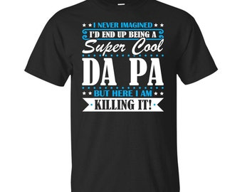 Da Pa, Da Pa Gifts, Da Pa Shirt, Super Cool Da Pa, Gifts For Da Pa, Da Pa Tshirt